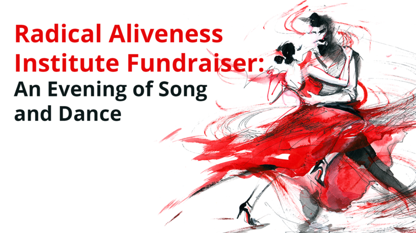 Radical Aliveness Fundraiser: An Evening of Song and Dance @ Makela Tango Dance Studio | Culver City | California | United States